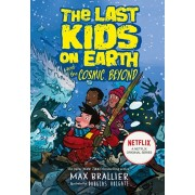 Last Kids on Earth and the Cosmic Beyond, Paperback/Max Brallier