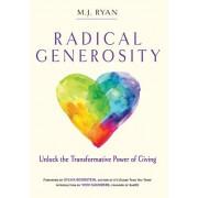 Radical Generosity - Unlock the Transformative Power of Giving (Ryan M.J. (M.J. Ryan))(Paperback / softback) (9781573247405)