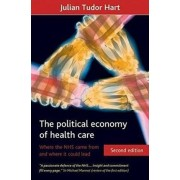 political economy of health care. Where the NHS came from and where it could lead, Paperback/Julian Tudor Hart