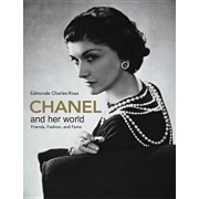 Chanel and Her World: Friends, Fashion, and Fame, Hardcover/Edmonde Charles-Roux
