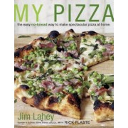 My Pizza: The Easy No-Knead Way to Make Spectacular Pizza at Home, Hardcover