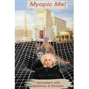 Myopic Me!: Jerusalem with Solomon & Einstein, Paperback/John D. Lane Jr