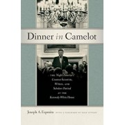 Dinner in Camelot: The Night America's Greatest Scientists, Writers, and Scholars Partied at the Kennedy White House, Hardcover/Joseph A. Esposito