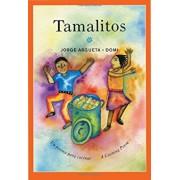 Tamalitos: Un Poema Para Cocinar / A Cooking Poem, Paperback/Jorge Argueta