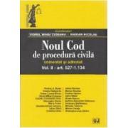 Noul Cod de procedura civila. Comentat si adnotat. Vol.2 Art. 527-1.134 - Viorel Mihai Ciobanu