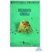 Bibliografia generala - Mircea Horia Simionescu