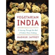 Vegetarian India: A Journey Through the Best of Indian Home Cooking, Hardcover