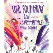 Cola Fountains and Spattering Paint Bombs, Hardcover/Jesse Goossens
