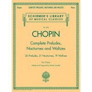 Complete Preludes, Nocturnes and Waltzes: For Piano, Paperback/Frederic Chopin