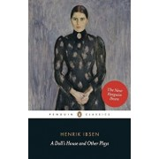 A Dolls House and Other Plays, Paperback/Henrik Ibsen