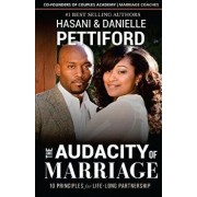 The Audacity of Marriage: 10 Principles for Life-Long Partnership, Paperback/Hasani Pettiford