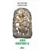 Ars Orphica - Dumitru Chioaru