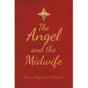 The Angel and the Midwife, Paperback/Becca Fagersten Fillmore