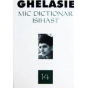 Mic dictionar isihast - Ieromonah Ghelasie
