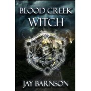 Blood Creek Witch, Paperback/Barnson Jay