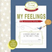 My Feelings Activity Book: A Book about Me & the Way I Feel, Paperback/Abbie Schiller