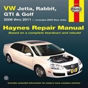 VW Jetta, Rabbit, GTI & Golf: 2006 Thru 2011 - Includes 2005 New Jetta, Paperback/Editors of Haynes Manuals