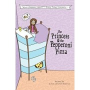 The Princess & the Pepperoni Pizza, Paperback/Amy Joy