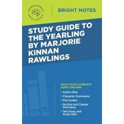 Study Guide to The Yearling by Marjorie Kinnan Rawlings, Paperback/Intelligent Education