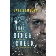 The Other Cheek: Boy meets girl. Girl beats boy. Just your typical love story..., Paperback/Jafe Danbury