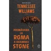 Primavara la Roma a doamnei Stone - Tennessee Williams