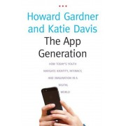 The App Generation: How Today's Youth Navigate Identity, Intimacy, and Imagination in a Digital World, Paperback