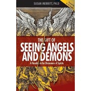 The Gift of Seeing Angels and Demons: A Handbook for Discerners of Spirits, Paperback/Susan Merritt