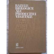 Bazele Biologice Ale Productiei Vegetale - N. Zamfirescu