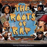 The Roots of Rap: 16 Bars on the 4 Pillars of Hip-Hop, Hardcover/Frank Morrison