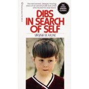 Dibs in Search of Self: The Renowned, Deeply Moving Story of an Emotionally Lost Child Who Found His Way Back, Paperback