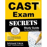 CAST Exam Secrets, Study Guide: CAST Test Review for the Construction and Skilled Trades Exam, Paperback
