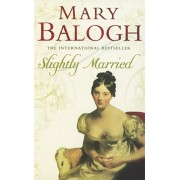 Slightly Married. Number 3 in series, Paperback/Mary Balogh