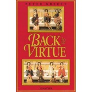 Back to Virtue: Traditional Moral Wisdom for Modern Moral Confusion, Paperback