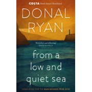 From a Low and Quiet Sea - Shortlisted for the Costa Novel Award 2018 (Ryan Donal)(Paperback / softback) (9781784160265)