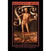 Memento Mori: A Collection of Magickal and Mythological Perspectives on Death, Dying, Mortality & Beyond, Paperback/Kim Huggens