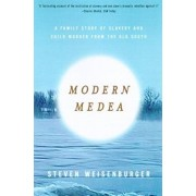 Modern Medea: A Family Story of Slavery and Child-Murder from the Old South, Paperback/Steven Weisenburger
