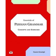 Essentials of Persian Grammar: Concepts and Exercises: (Farsi- English Bi-Lingual Edition)- 2nd Edition, Paperback/Nazanin Mirsadeghi