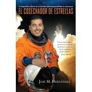 El Cosechador de Estrellas: La Inspiradora Historia de un Labrador Itinerante Convertido en Astronauta, Paperback/Jose M. Hernandez