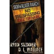 Skinwalker Ranch: No Trespassing, Paperback/Ryan Skinner