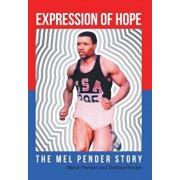 Expression of Hope: The Mel Pender Story, Hardcover/Dr Melvin Pender