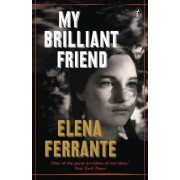 My Brilliant Friend: The Neapolitan Novels, Book One by Elena Ferrante