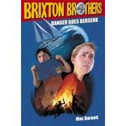 Danger Goes Berserk, Paperback/Mac Barnett