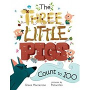 The Three Little Pigs Count to 100, Hardcover/Grace Maccarone