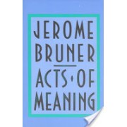 Acts of Meaning - Four Lectures on Mind and Culture (Bruner Jerome S.)(Paperback) (9780674003613)