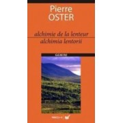 Alchimia Lentorii - Alchimie De La Lenteur - Pierre Oster
