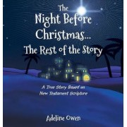 The Night Before Christmas...the Rest of the Story: A True Story Based on New Testament Scripture, Hardcover