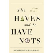 Haves and the Have Nots - A Brief and Idiosyncratic History of Global Inequality (Milanovic Branko)(Paperback) (9780465031412)