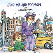 Just Me and My Mom (Little Critter), Paperback/Mercer Mayer