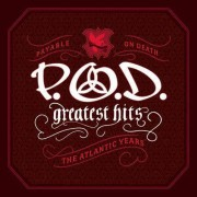 P.O.D. - Greatest Hits: The Atlantic Years (0081227479022) (1 CD)