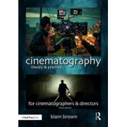 Cinematography: Theory and Practice: Image Making for Cinematographers and Directors, Paperback (3rd Ed.)